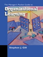 The Manager's Pocket Guide to Organizational Learning