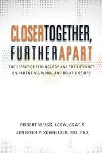 Closer Together, Further Apart: The Effect of Technology and the Internet on Parenting, Work, and…
