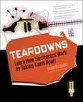 Teardowns: Learn How Electronics Work by Taking Them Apart