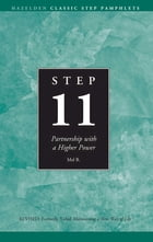 Step 11 AA: Partnership With a Higher Power by Mel B.
