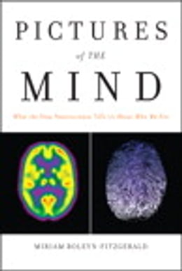 Book Pictures of the Mind: What the New Neuroscience Tells Us About Who We Are by Miriam Boleyn-Fitzgerald