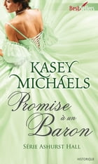 Promise à un baron: T4 - Ashurst Hall by Kasey Michaels