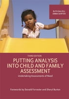 Putting Analysis Into Child and Family Assessment, Third Edition: Undertaking Assessments of Need
