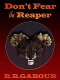 Don't Fear the Reaper 855a350f-8a0e-4fa3-aeb2-08aed473a36c