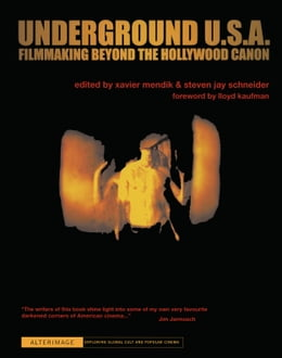 Book Underground U.S.A.: Filmmaking Beyond the Hollywood Canon by Xavier Mendik