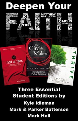 Book Deepen Your Faith: Three Essential Student Editions by Kyle Idleman, Mark and Parker Batterson, and… by Various Authors