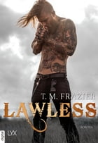 Lawless by T. M. Frazier