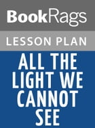 All the Light We Cannot See Lesson Plans by BookRags