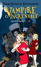 Vampire et Increvable: Queen Betsy, T15 by Virginie Paitrault