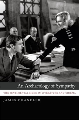 Book An Archaeology of Sympathy: The Sentimental Mode in Literature and Cinema by James Chandler