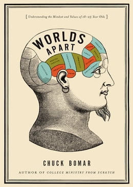 Book Worlds Apart: Understanding the Mindset and Values of 18-25 Year Olds by Chuck Bomar