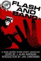 Flash and Bang: A Short Mystery Fiction Anthology by J. Alan Hartman