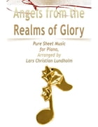 Angels from the Realms of Glory Pure Sheet Music for Piano, Arranged by Lars Christian Lundholm