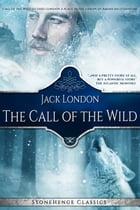 The Call of the Wild (StoneHenge Classics) by Jack London