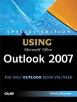 Book Special Edition Using Microsoft Office Outlook 2007 by Patricia DiGiacomo
