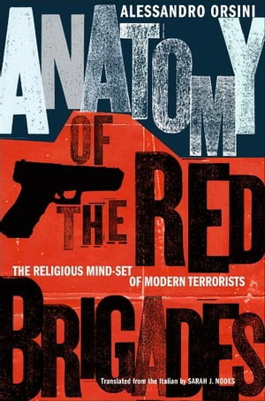 Anatomy of the Red Brigades The Religious Mind-set of Modern Terrorists
