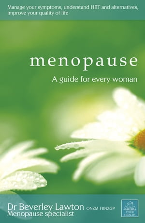 Menopause A guide for every woman