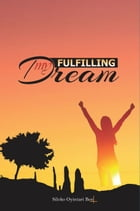 Fulfilling My Dream by Siloko Ben