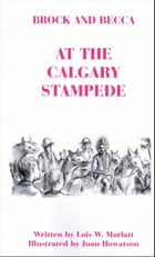 Brock and Becca: At The Calgary Stampede by Lois W. Marlatt