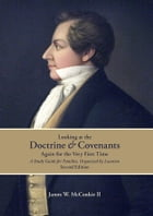 Looking at the Doctrine and Covenants Again for the Very First Time: A Study Guide for Families Organized by Location; Second Edition by McConkie II
