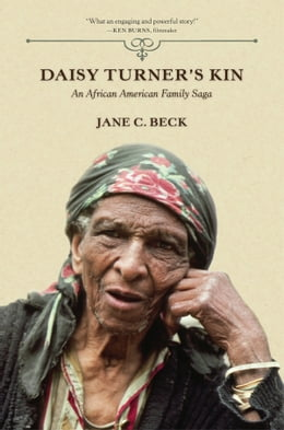 Book Daisy Turner's Kin: An African American Family Saga by Jane C. Beck