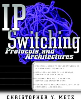 Book IP Switching: Protocols and Architectures by Metz, Christopher