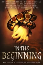 In the Beginning (Anthology): Dark Retellings of Biblical Tales by Laureen Cantwell