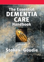 The Essential Dementia Care Handbook: A Good Practice Guide by Fiona Goudie