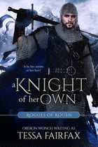 A Knight of Her Own by Tessa Fairfax