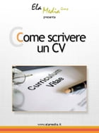Come scrivere un curriculum by Elamedia Group Srls