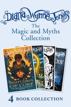 Diana Wynne Jones's Magic and Myths Collection (The Game, The Power of Three, Eight Days of Luke, Dogsbody) by Diana Wynne Jones