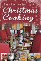 Easy Recipes for Christmas Cooking: A short collection of recipes from Sheila Kiely, Paul Callaghan…