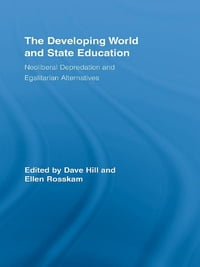 The Developing World and State Education: Neoliberal Depredation and Egalitarian Alternatives