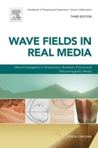 Wave Fields in Real Media: Wave Propagation in Anisotropic, Anelastic, Porous and Electromagnetic…
