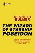 The Wizard of Starship Poseidon by Kenneth Bulmer