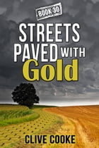 Book 30: Streets Paved with Gold by Clive Cooke