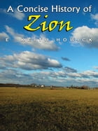 A Concise History of Zion by E. Keith Howick
