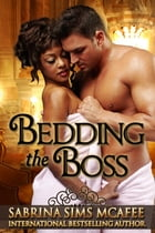 Bedding the Boss by Sabrina Sims McAfee