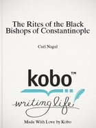 The Rites of the Black Bishops of Constantinople by Carl Nagel