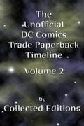 The Unofficial DC Comics Trade Paperback Timeline Vol. 2 7a3085af-ccd4-428a-a486-342c1e64c075