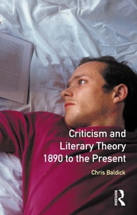 Criticism and Literary Theory 1890 to the Present