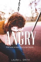 Angry: False Reflections, #3 by Laura L. Smith