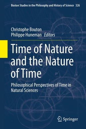 Time of Nature and the Nature of Time: Philosophical Perspectives of Time in Natural Sciences