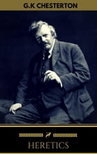 Heretics (Golden Deer Classics) [Included Free Audio Book] by G. K. Chesterton