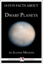 14 Fun Facts About Dwarf Planets: A 15-Minute Book by Jeannie Meekins