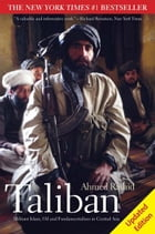 Taliban: Militant Islam, Oil and Fundamentalism in Central Asia, Second Edition by Ahmed Rashid