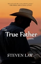 The True Father by Steven Law