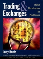 Trading and Exchanges:Market Microstructure for Practitioners: Market Microstructure for…