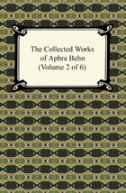 The Collected Works of Aphra Behn (Volume 2 of 6) by Aphra Behn