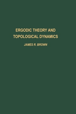 Book Ergodic theory and topological dynamics by Brown, James R.
